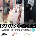 Alerta de Moda: Sandália Single Strap