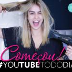 Começou o #YouTubeTodoDia