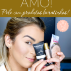 Preparação de pele com produtos baratinhos